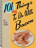 101 More Things To Do With Bacon cookbook