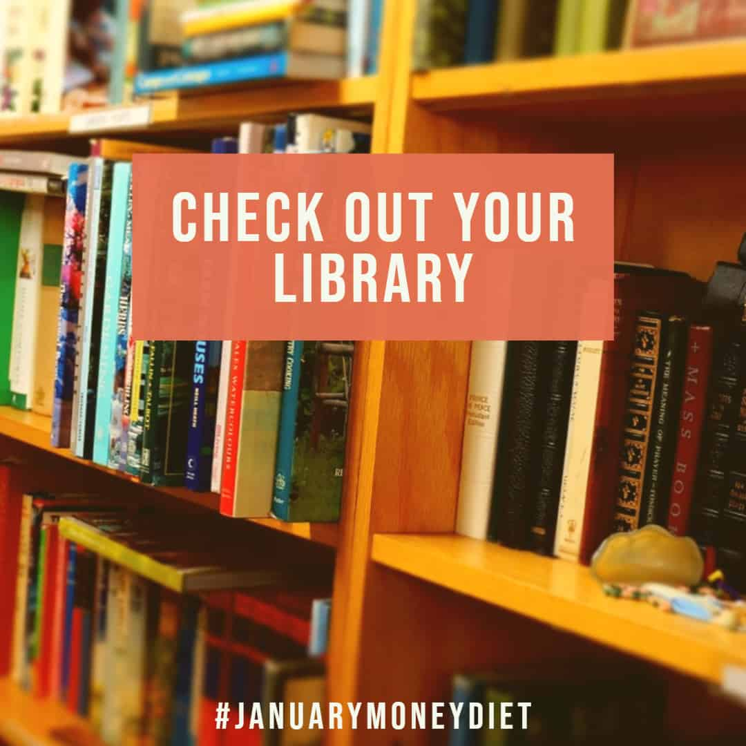 Check out your local library