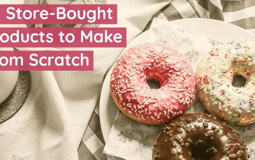 25 Store Bought Products to Make from Scratch