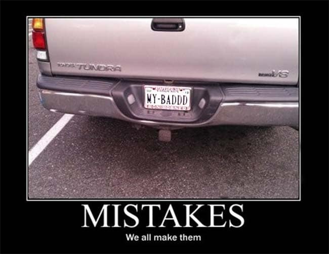 """A car with a license plate that reads """"MY BADDD"""" accompanied by the text: MISTAKES, We all make them."""