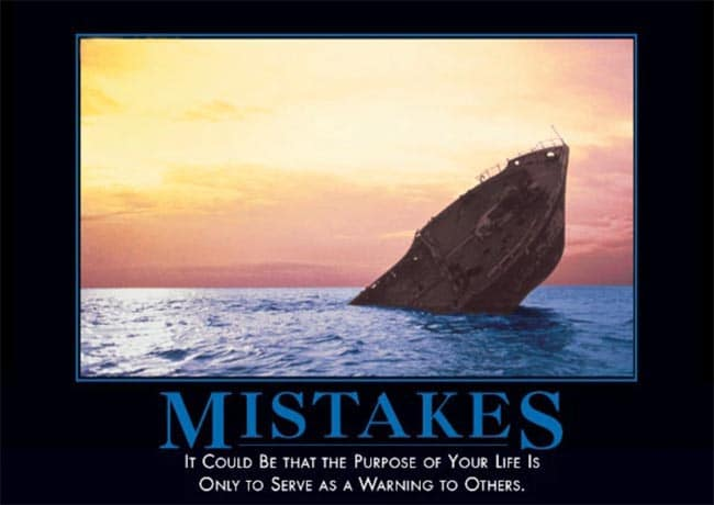 """Poster with photo of sinking boat in the ocean and the text: """"Mistakes: It could be that the purpose of your life is only to serve as a warning to others."""""""