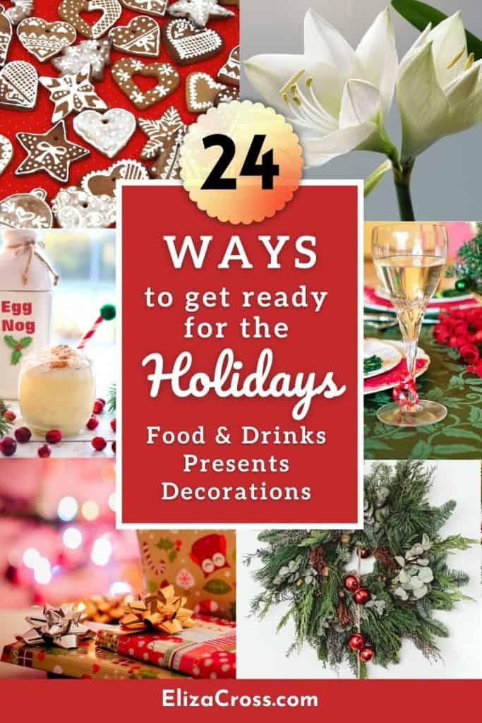24 ways to get ready for the holidays Pin for Pinterest with 6 photos in a collage.